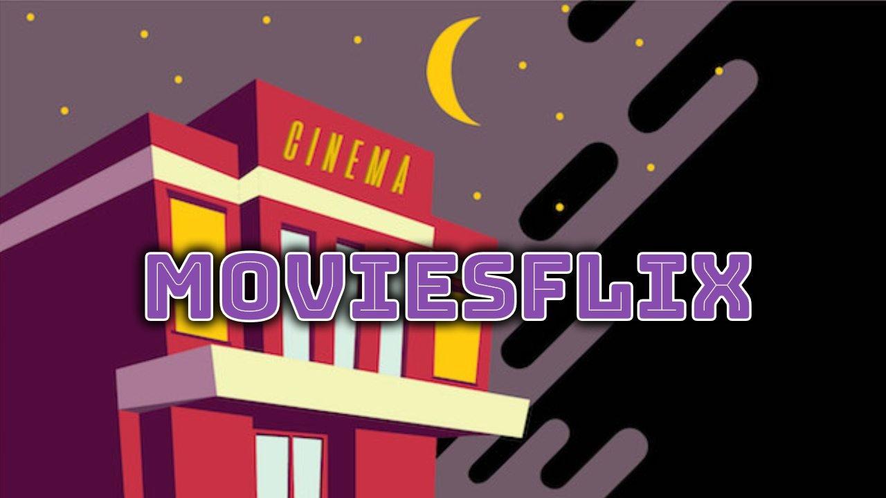 Moviesflix 2021 – Watch Free Bollywood, Hollywood Movies HD